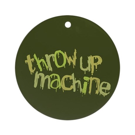 Throw Up Machine Ornament (Round)