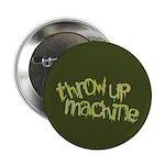 """Throw Up Machine 2.25"""" Button"""