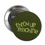 "Throw Up Machine 2.25"" Button (10 pack)"