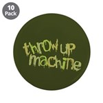 "Throw Up Machine 3.5"" Button (10 pack)"