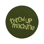 "Throw Up Machine 3.5"" Button (100 pack)"