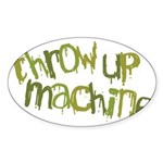 Throw Up Machine Oval Sticker (10 pk)