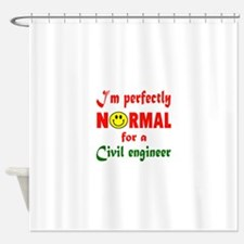I'm perfectly normal for a Civil en Shower Curtain