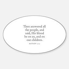 MATTHEW 27:25 Oval Decal