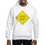 Dead End Sign Hooded Sweatshirt