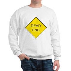 Dead End Sign Sweatshirt