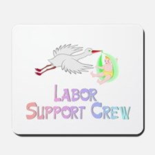 Labor Support Crew (Stork) Mousepad