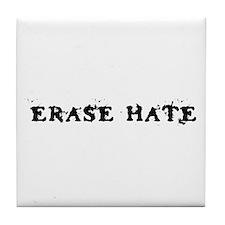 Erase Hate Tile Coaster