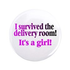 "I Survived The Delivery Room (It's A Girl!) 3.5"" B"