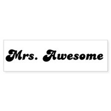 Mrs. Awesome Bumper Bumper Sticker