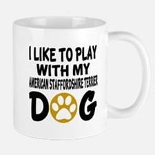 Play With American Staffordshire Terrie Small Mugs