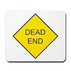 Dead End Sign Mousepad