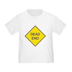 Dead End Sign Toddler T-Shirt
