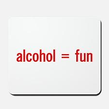 Alcohol = Fun Mousepad
