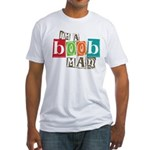 I'm A Boob Man Fitted T-Shirt