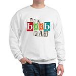 I'm A Boob Man Sweatshirt