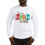 I'm A Boob Man Long Sleeve T-Shirt