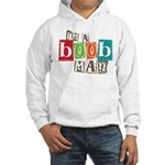 I'm A Boob Man Hooded Sweatshirt