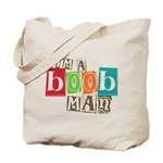 I'm A Boob Man Tote Bag