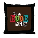 I'm A Boob Man Throw Pillow