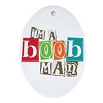 I'm A Boob Man Oval Ornament