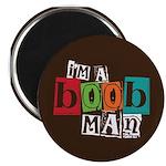 I'm A Boob Man Magnet