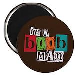 "I'm A Boob Man 2.25"" Magnet (100 pack)"