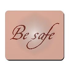 Twilight Be Safe Mousepad