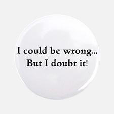 "I doubt it! 3.5"" Button"