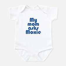 My mom asks Moxie Infant Bodysuit