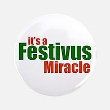 """Festivus Miracle 3.5"""" Button"""