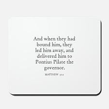 MATTHEW  27:2 Mousepad