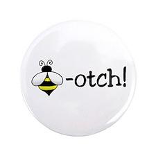"Beeotch 3.5"" Button"