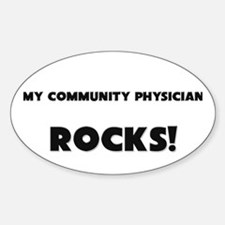 MY Community Physician ROCKS! Oval Decal