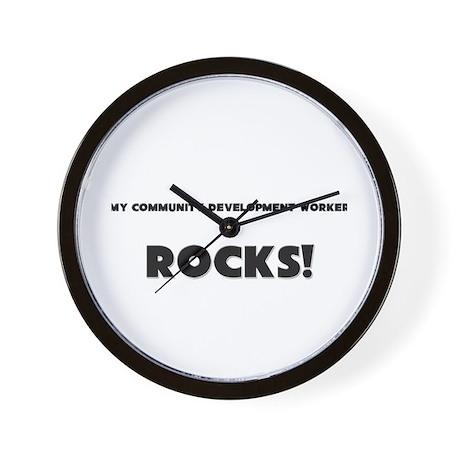 MY Community Development Worker ROCKS! Wall Clock