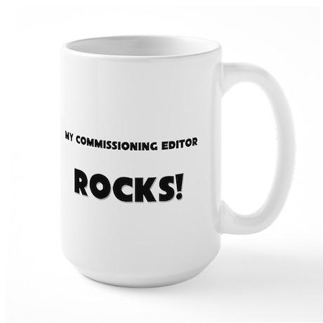 MY Commissioning Editor ROCKS! Large Mug