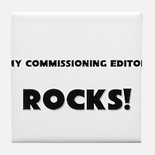MY Commissioning Editor ROCKS! Tile Coaster