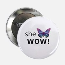"She Wow! 2.25"" Button"