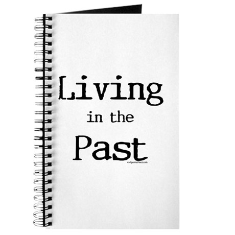Living in the past Journal