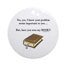 Seen my book Ornament (Round)