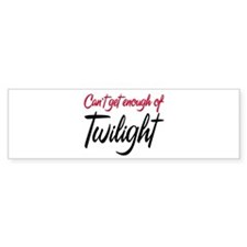 Can't Get Enough of Twilight Bumper Sticker