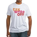 Tax Write Off Fitted T-Shirt