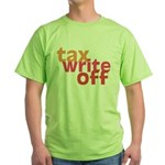 Tax Write Off Green T-Shirt
