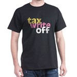 Tax Write Off Dark T-Shirt