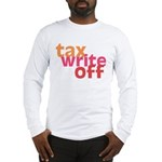 Tax Write Off Long Sleeve T-Shirt