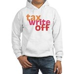 Tax Write Off Hooded Sweatshirt