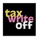 Tax Write Off Tile Coaster