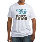 Don't Ask Don't Smell Fitted T-Shirt