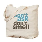Don't Ask Don't Smell Tote Bag