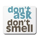 Don't Ask Don't Smell Mousepad